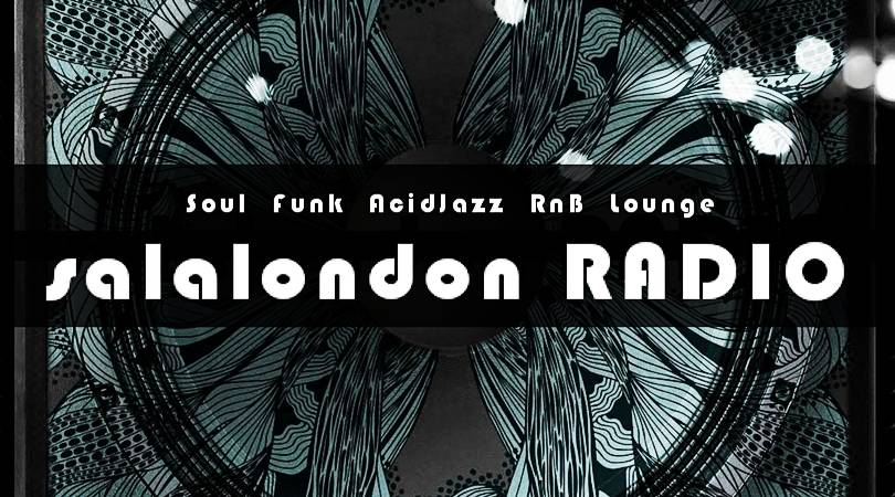 salalondon RADIO. Soul Funk AcidJazz RnB Lounge 24h Just Music